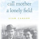 """Liam Carson author of """"Call Mother a Lonely Field"""" literature evening"""