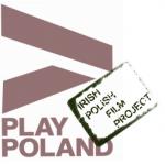 Play Poland – Irish Polish Film Project na platformie FUNDit