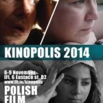 KINOPOLIS Polish Film Festival in Dublin, IFI, 6-9th of November 2014